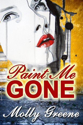 Paint Me Gone by Molly Greene