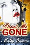 Paint Me Gone