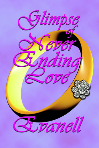 Glimpse Of Never Ending Love  by  Evanell