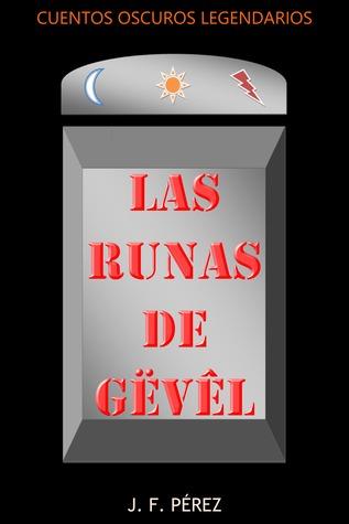 Las Runas de Gëvêl  by  J. F. Pérez