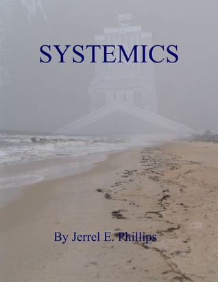 Systemics  by  Jerrel E. Phillips