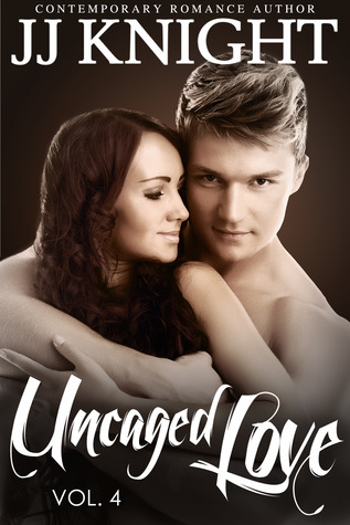 Uncaged Love 4 (Uncaged Love, #4)