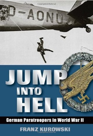 Jump into Hell : German Paratroopers in WWII