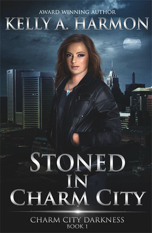 Stoned in Charm City by Kelly A. Harmon