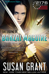 The Legend of Banzai Maguire: 2176 Series Book 1