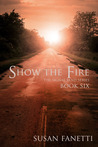Show the Fire (Signal Bend, #6)
