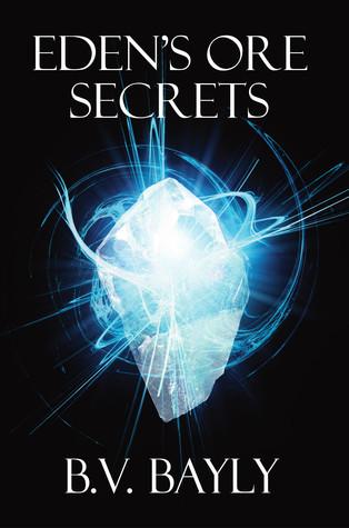Eden's Ore: Secrets (Eden's Ore, #1)