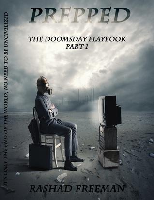 Prepped (The Doomsday Playbook, #1)  by  Rashad Freeman