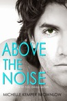 Above the Noise (In Too Deep, #3)