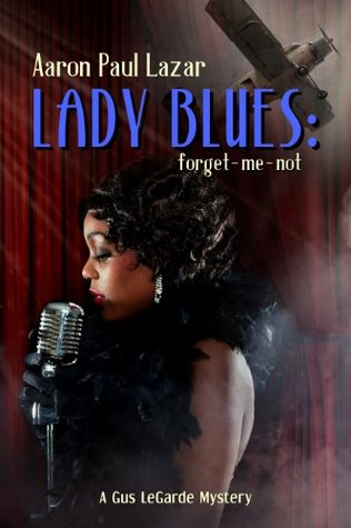 Lady Blues: forget-me-not: A Gus LeGarde Mystery (LeGarde Mysteries)