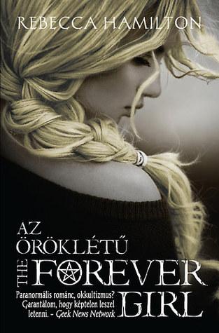 Az öröklétű - The Forever Girl (The Forever Girl #1)  by  Rebecca  Hamilton