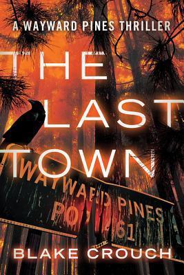 The Last Town (Wayward Pines, #3)