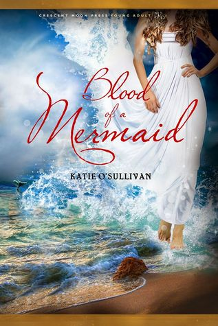 Blood of a Mermaid by Katie O'Sullivan