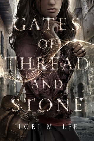 Gates of Thread and Stone by Lori M. Lee book cover
