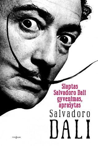Slaptas Salvadoro Dali gyvenimas  by  Salvador Dalí