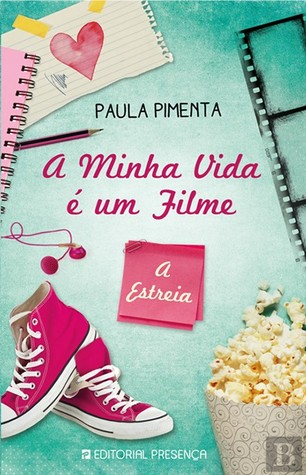 A Estreia (A Minha Vida É Um Filme, #1)