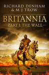 Britannia,  Part 1: The Wall (Britannia, #1)