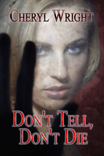 Don't Tell, Don't Die by Cheryl Wright