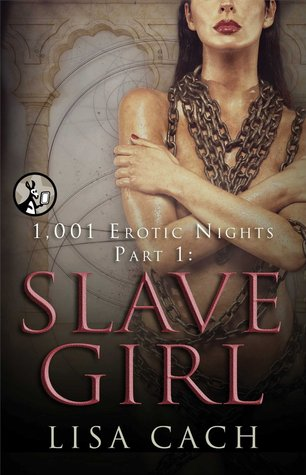 Slave Girl (1,001 Erotic Nights, #1)