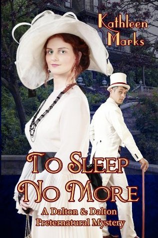 To Sleep No More: A Dalton & Dalton Preternatural Romantic Mystery (Dalton & Dalton Preternatural Mysteries)