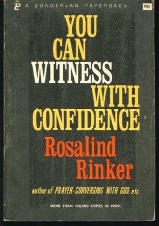 You Can Witness With Confidence  by  Rosalind Rinker