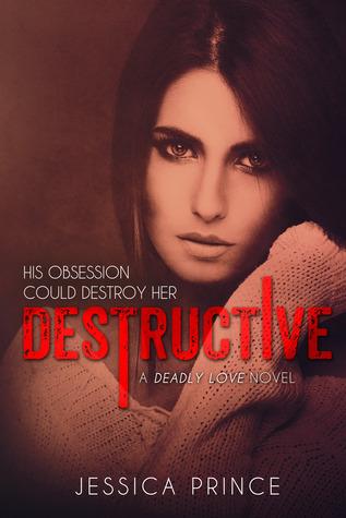 Destructive (Deadly Love, #1)