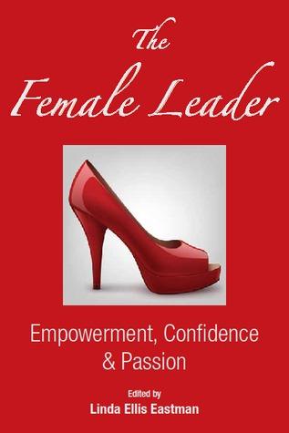 The Female Leader by Linda Ellis Eastman