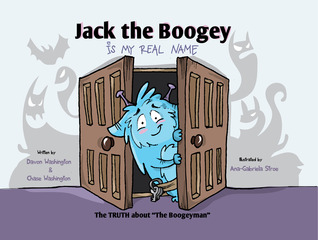 Jack the Boogey Is My Real Name by Davon Washington
