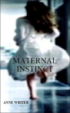 Maternal Instinct  by  Melissa Cadigan