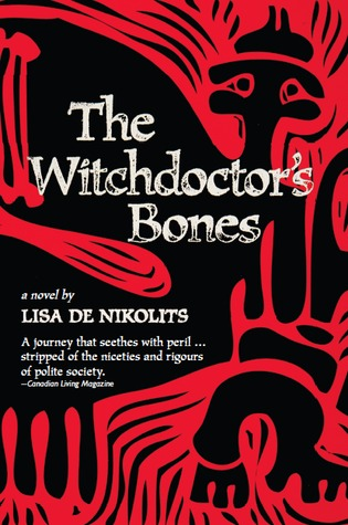 The Witchdoctor's Bones by Lisa de Nikolits