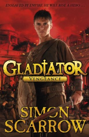 Vengeance (Gladiator, #4) Simon Scarrow
