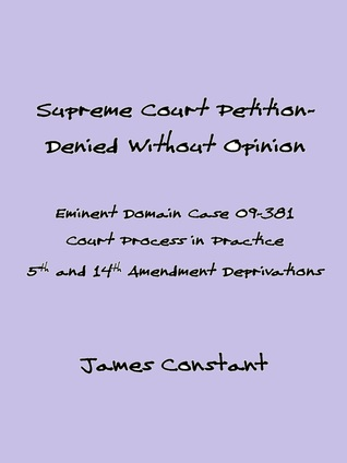 Supreme Court Eminent Domain Case 09-381 Denied Without Opinion James Constant