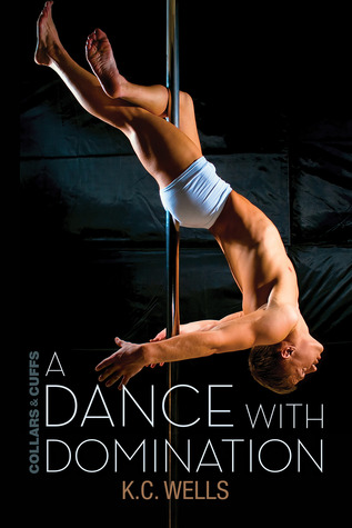 Release Day Review : A Dance with Domination by K.C Wells