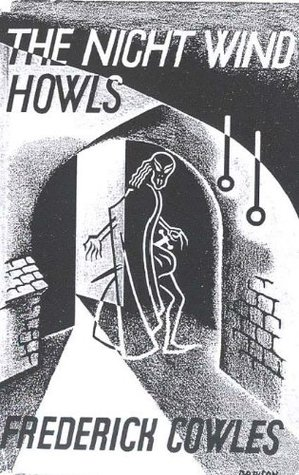 THE NIGHT WIND HOWLS Frederick Cowles