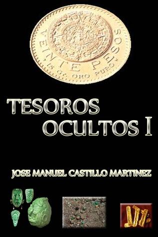Tesoros Ocultos I  by  Jose Castillo