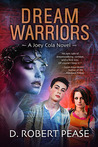 Dream Warriors: A Joey Cola Novel (Book 1)