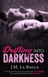 Drifting into Darkness
