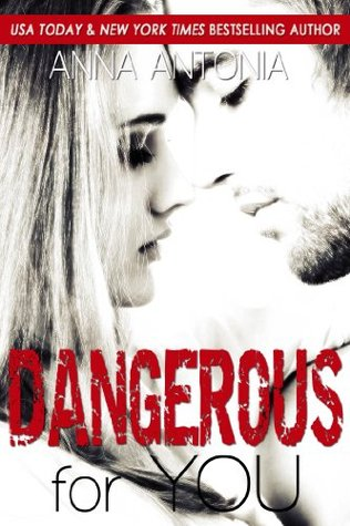 Dangerous for You (Mad, Bad, and Dangerous to Love, #3)