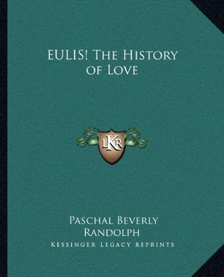 EULIS! The History of Love Paschal Beverly Randolph
