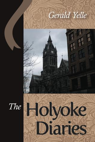 The Holyoke Diaries by Gerald Yelle