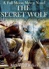 The Secret Wolf (Full Moon Mercy, #1)