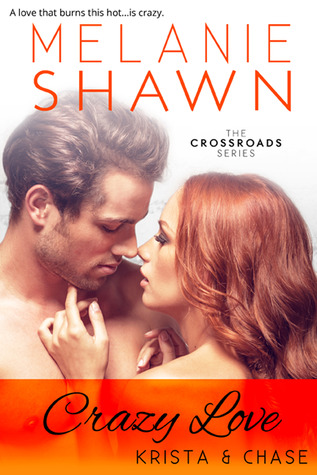 Crazy Love - Krista & Chase (Crossroads, #6)