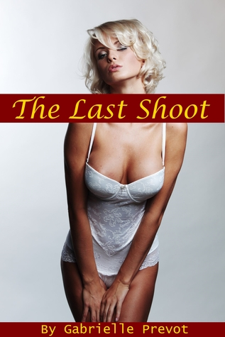 The Last Shoot  by  Gabrielle Prevot