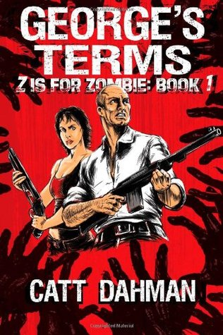 Georges Terms: A Zombie Novel  by  Catt Dahman