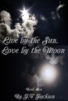 Live by the Sun, Love by the Moon(live by the sun, love by the Moon,#1)