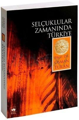 Selçuklular Zamanında Türkiye Osman Turan