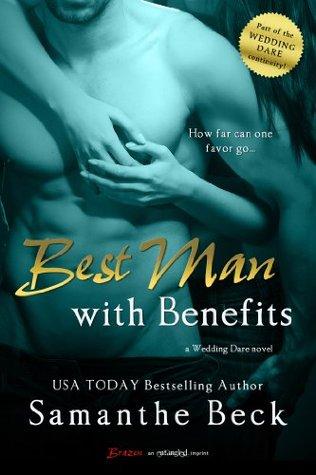 Best Man with Benefits (Wedding Dare, #4) by Samanthe Beck