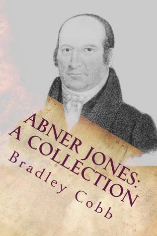 Abner Jones: A Collection  by  Abner Jones