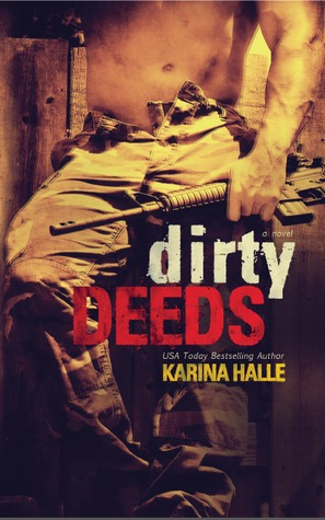 Release Day Review:  Dirty Deeds (Dirty Angels #2) by Karina Halle