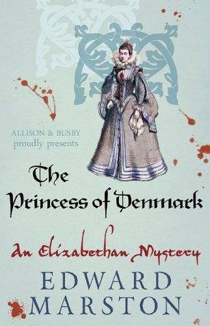 The Princess of Denmark (Nicholas Bracewell, #16)  by  Edward Marston